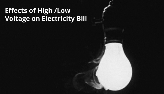 Effects of high voltage and low voltage on eletricity bill