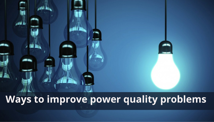 Ways to improve power quality problems