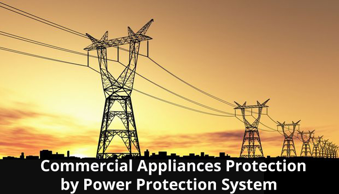 Protection of Commercial Appliances using Power protection systems